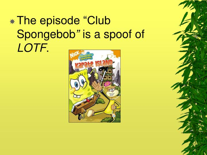 "The episode ""Club Spongebob"