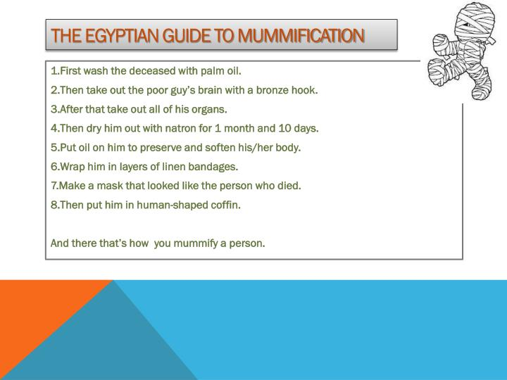 The Egyptian guide to mummification