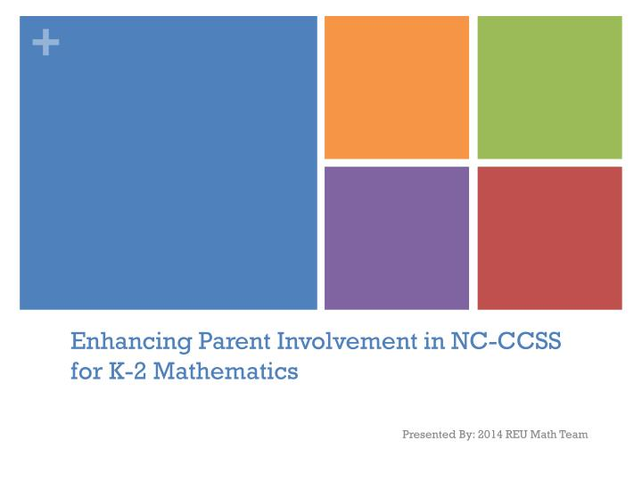 Enhancing parent involvement in nc ccss for k 2 mathematics