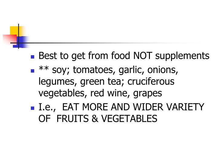 Best to get from food NOT supplements
