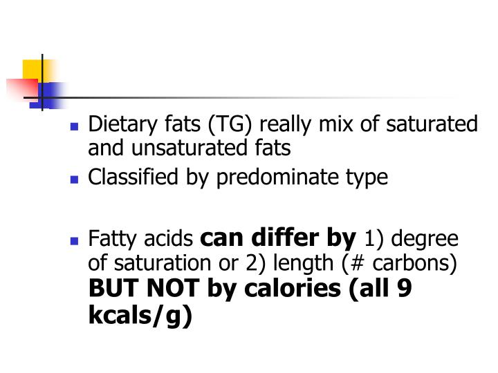 Dietary fats (TG) really mix of saturated and unsaturated fats