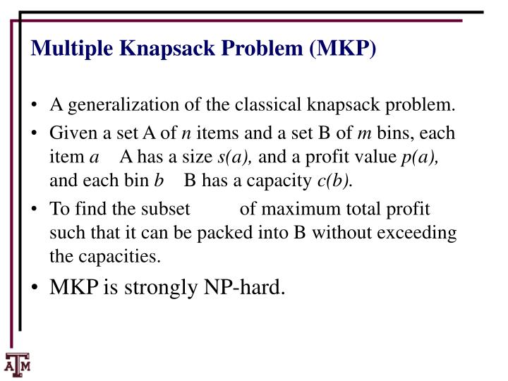 Multiple Knapsack Problem (MKP)