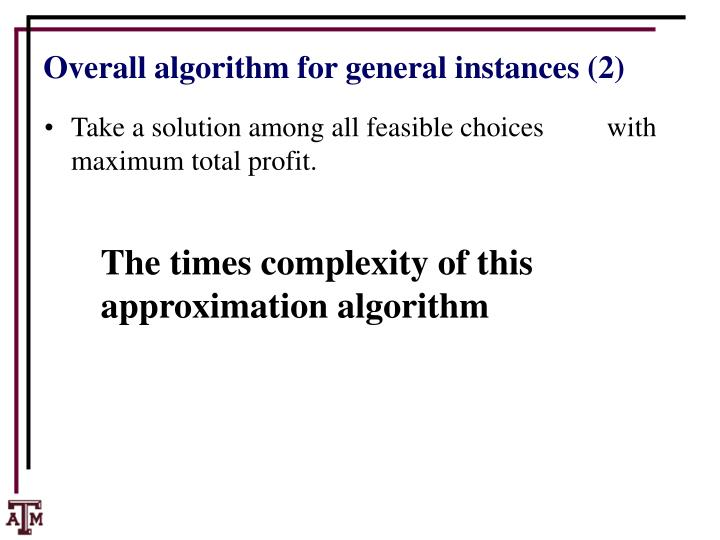 Overall algorithm for general instances (2)