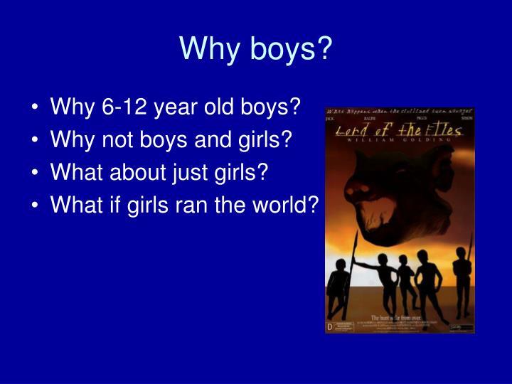 Why boys?