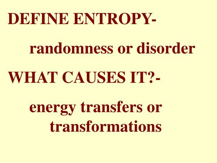 DEFINE ENTROPY-