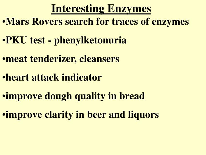 Interesting Enzymes