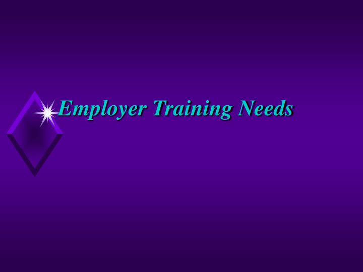 Employer Training Needs