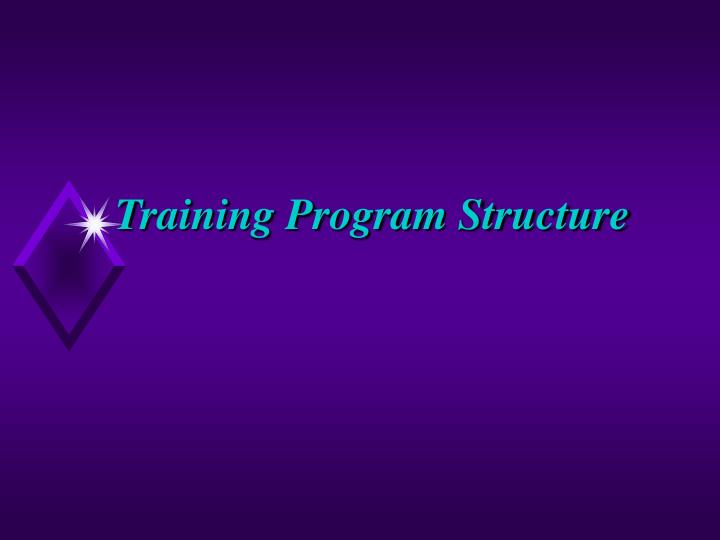 Training Program Structure