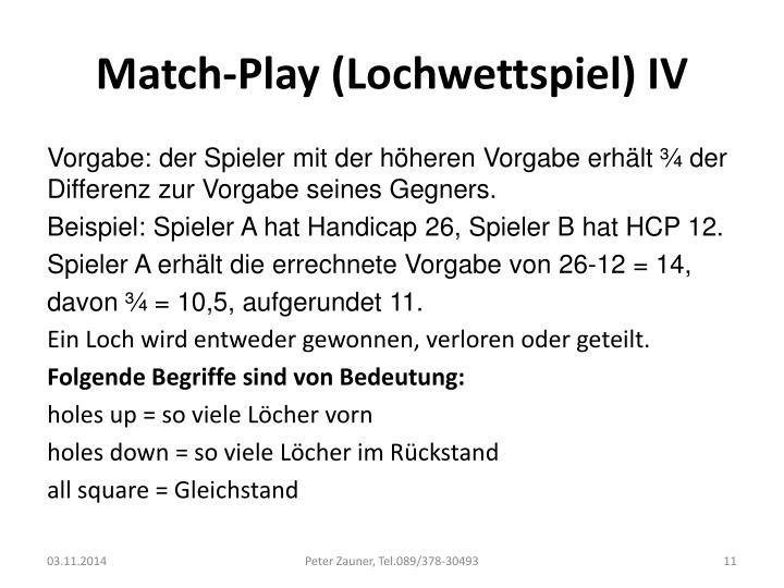 Match-Play (Lochwettspiel) IV