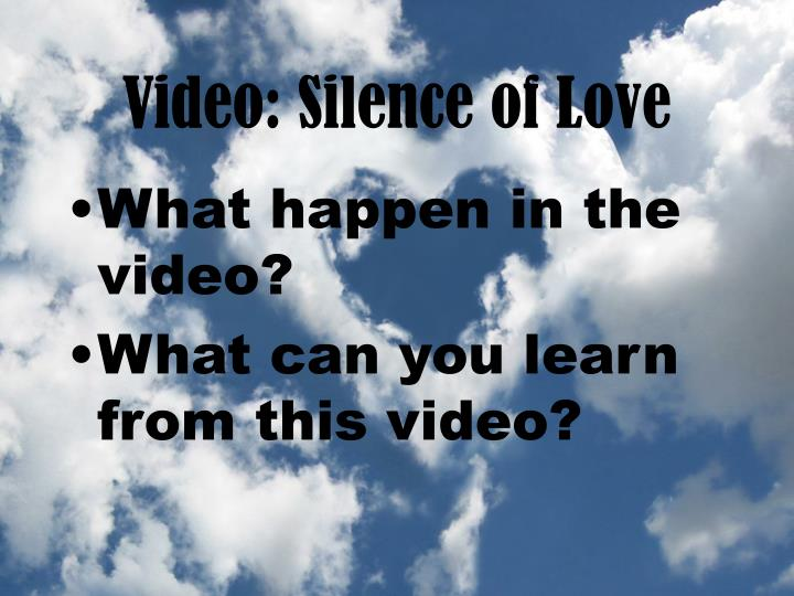 Video silence of love