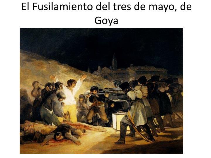 El Fusilamiento del tres de mayo, de Goya