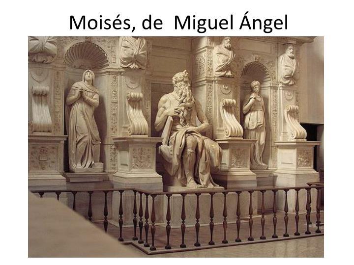 Moisés, de  Miguel Ángel