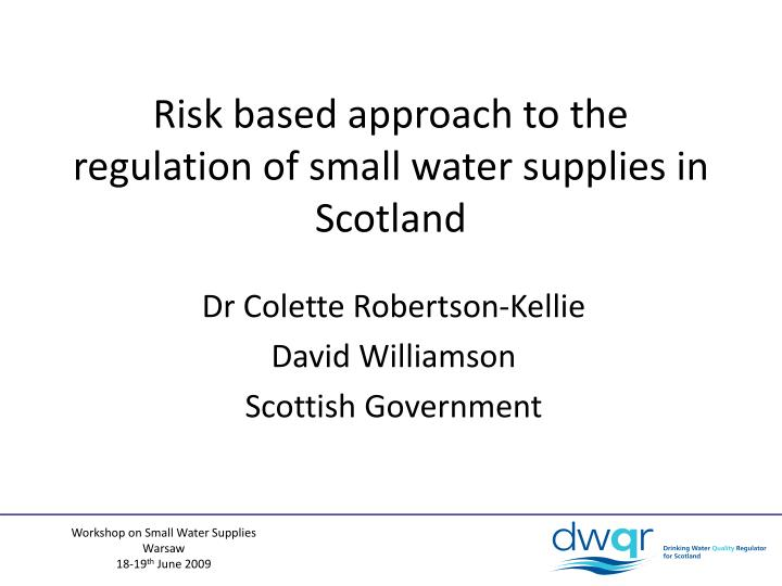 Risk based approach to the regulation of small water supplies in scotland