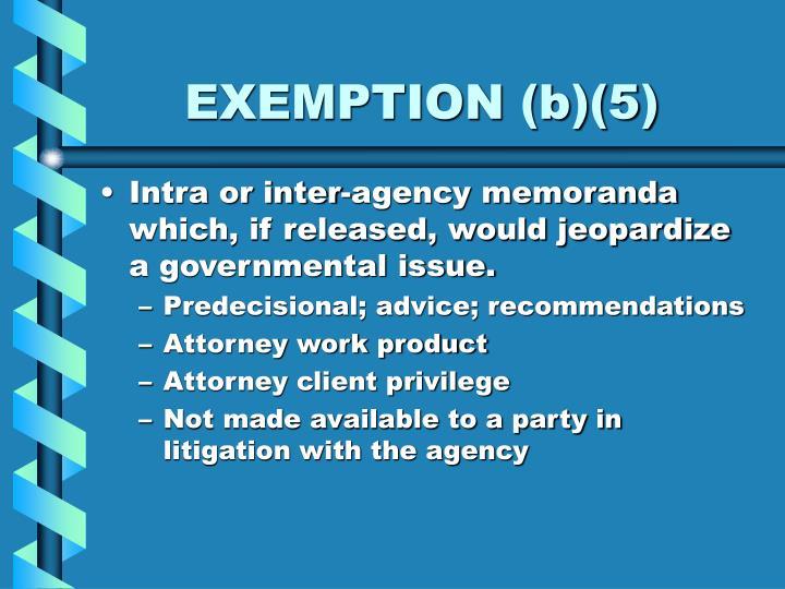 EXEMPTION (b)(5)