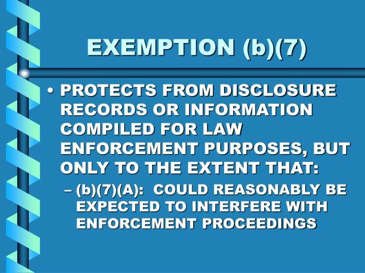 EXEMPTION (b)(7)