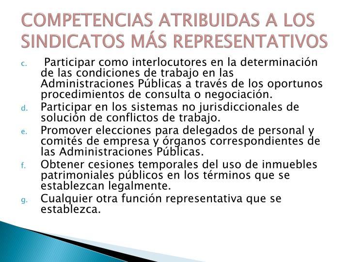 COMPETENCIAS ATRIBUIDAS A LOS SINDICATOS MÁS REPRESENTATIVOS