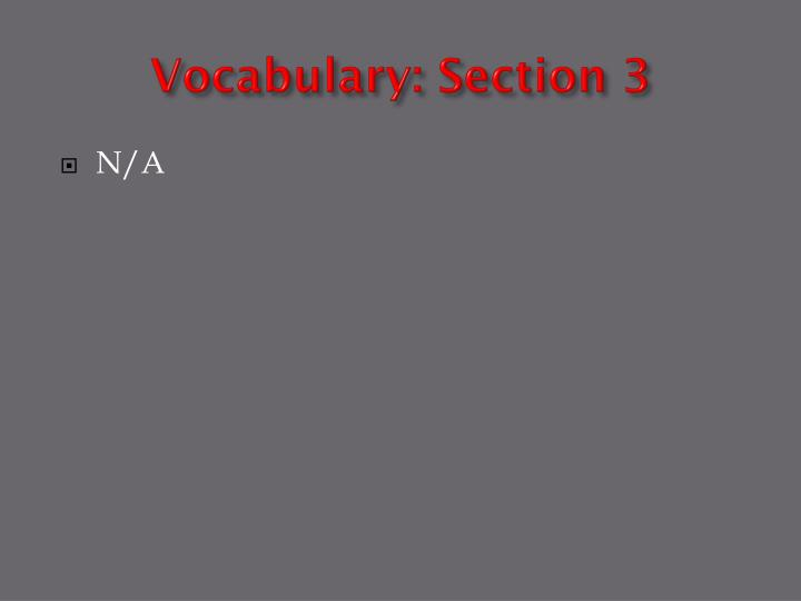 Vocabulary: Section 3