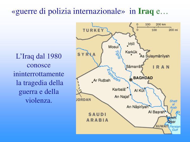 «guerre di polizia internazionale»  in