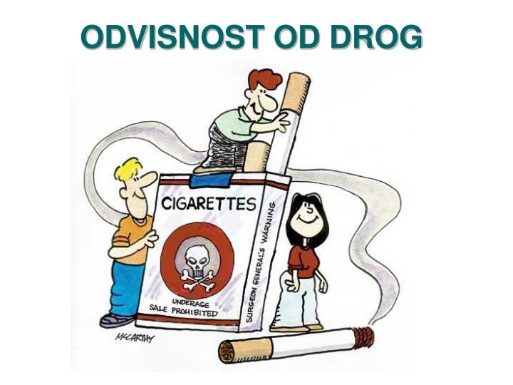 ODVISNOST OD DROG