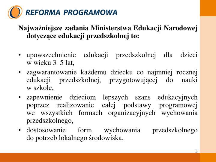 Najważniejsze zadania Ministerstwa Edukacji Narodowej dotyczące edukacji przedszkolnej to: