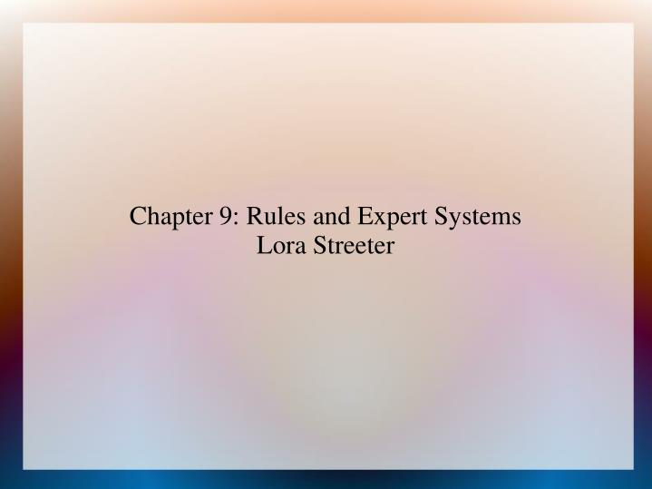 Chapter 9: Rules and Expert Systems