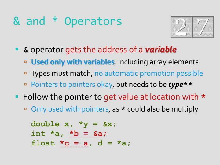 & and * Operators