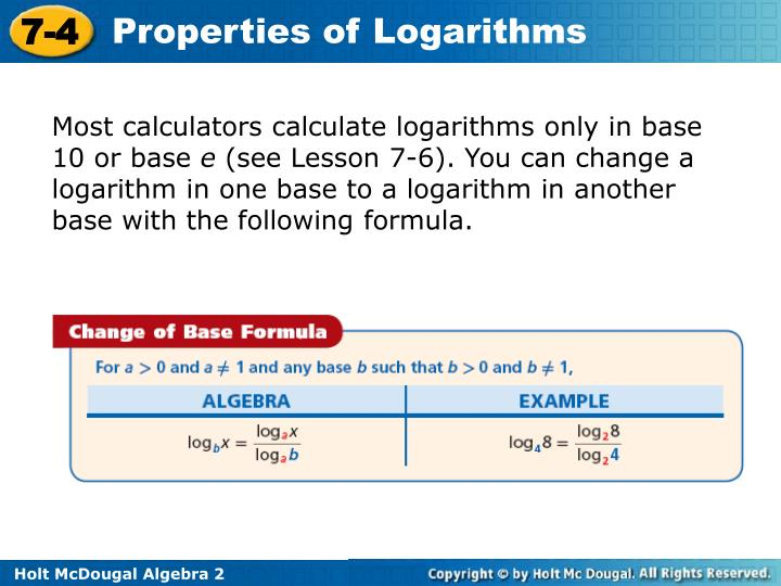 Most calculators calculate logarithms only in base 10 or base
