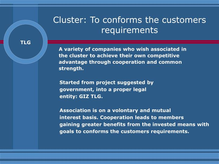 Cluster to conforms the customers requirements