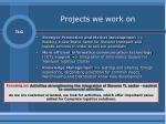 projects we work on