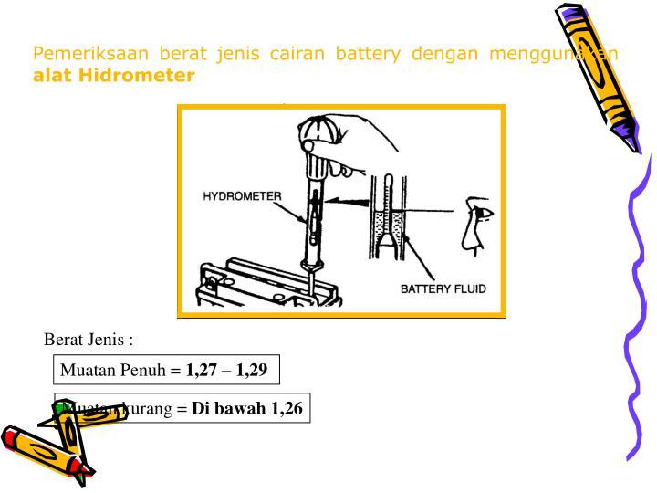 Pemeriksaan berat jenis cairan battery dengan menggunakan