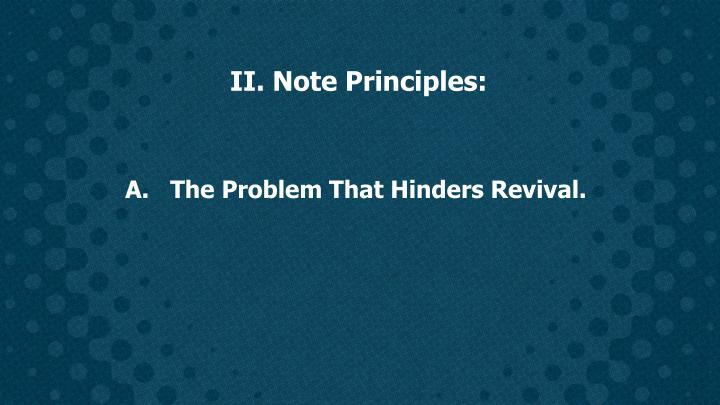 II. Note Principles: