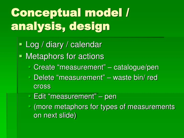 Conceptual model / analysis, design