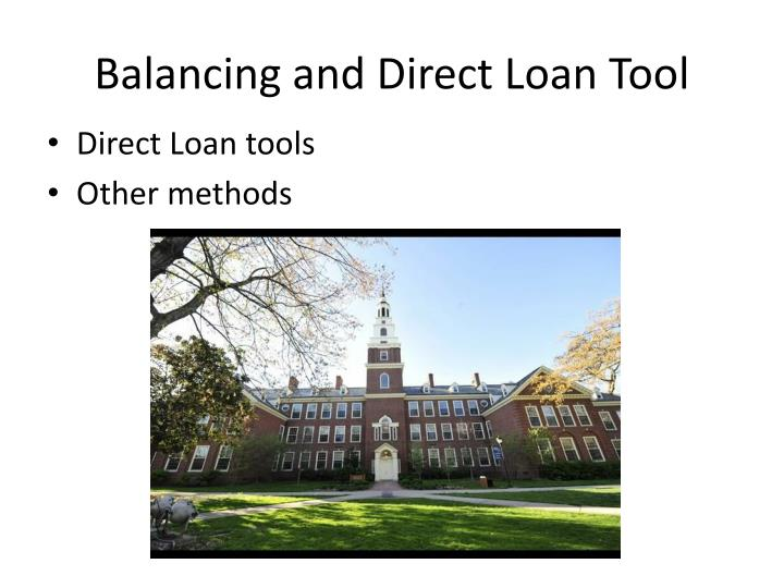 Balancing and Direct Loan Tool