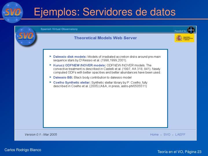 Ejemplos: Servidores de datos