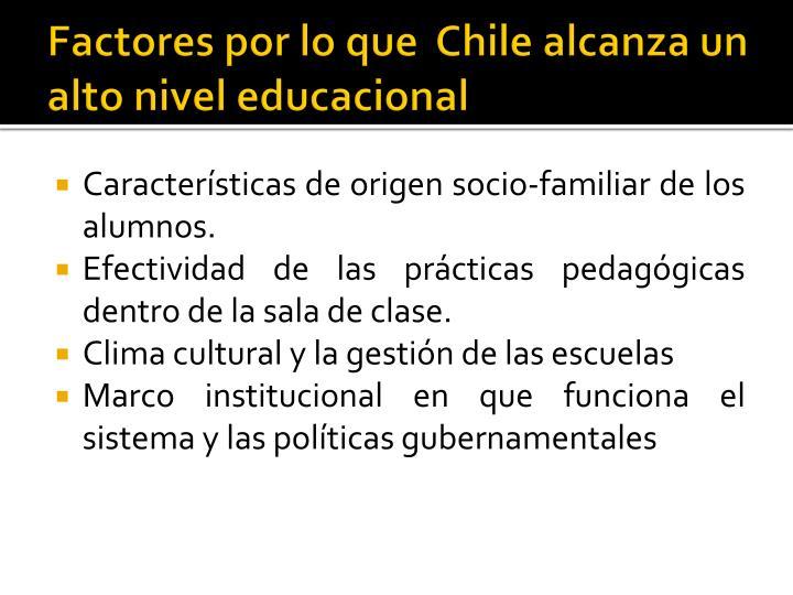 Factores por lo que  Chile alcanza un alto nivel educacional