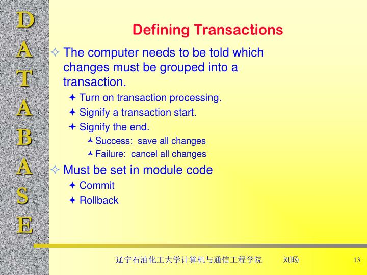 The computer needs to be told which changes must be grouped into a transaction.