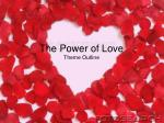 the power of love theme outline