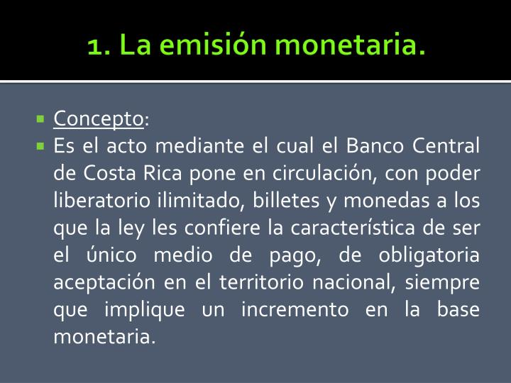 1. La emisión monetaria.