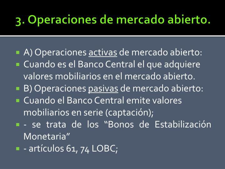 3. Operaciones de mercado abierto.