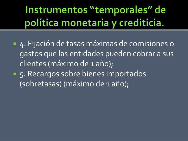 """Instrumentos """"temporales"""" de política monetaria y crediticia."""