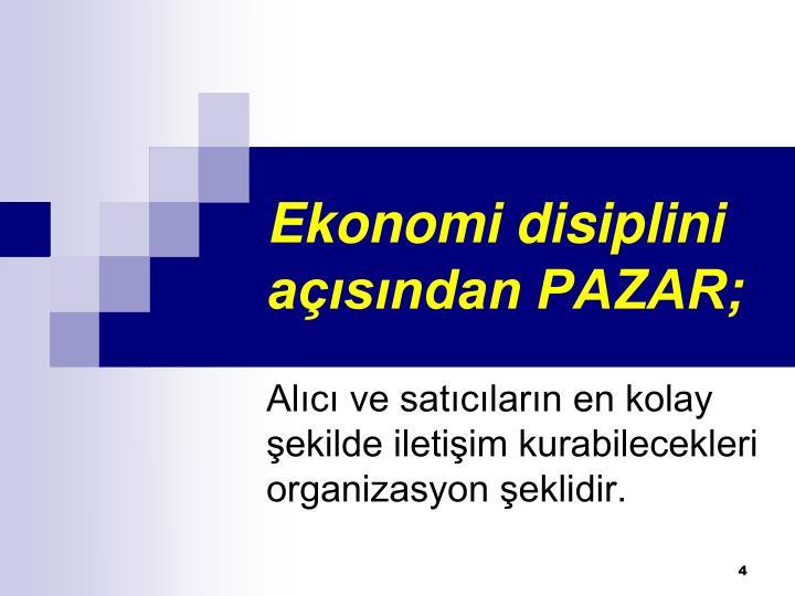 Ekonomi disiplini açısından PAZAR;