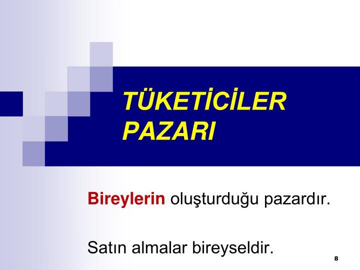 TÜKETİCİLER PAZARI
