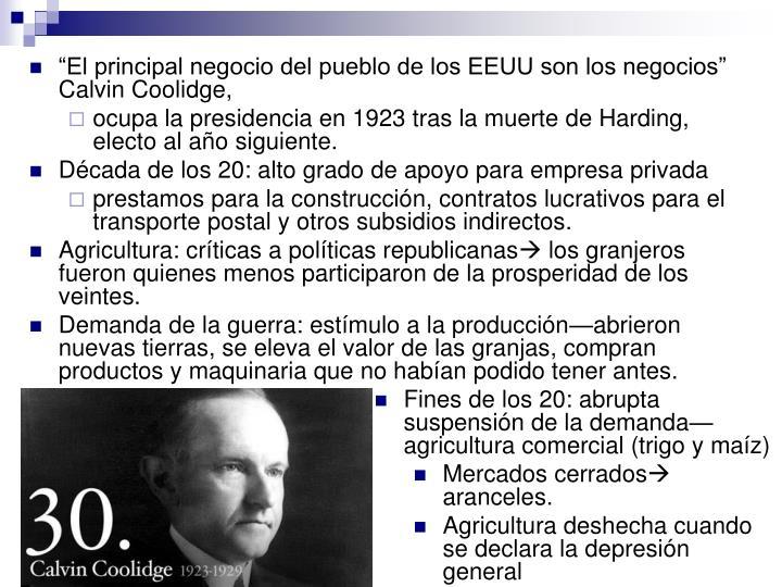 """""""El principal negocio del pueblo de los EEUU son los negocios"""" Calvin Coolidge,"""