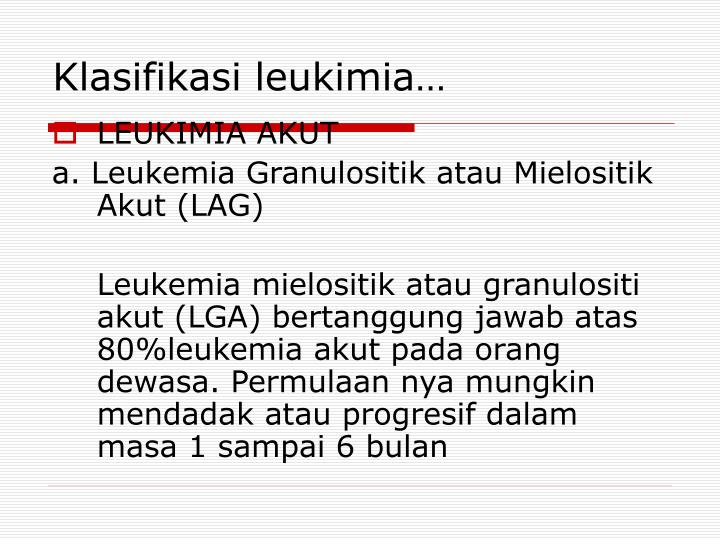 Klasifikasi leukimia…