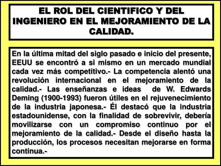EL ROL DEL CIENTIFICO Y DEL INGENIERO EN EL MEJORAMIENTO DE LA CALIDAD.