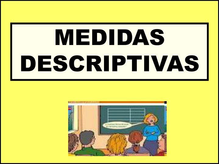 MEDIDAS DESCRIPTIVAS