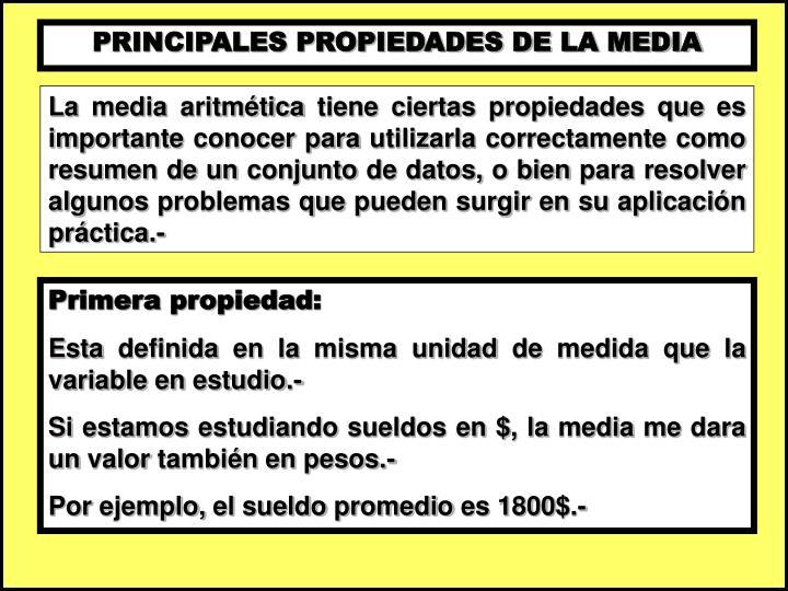 PRINCIPALES PROPIEDADES DE LA MEDIA