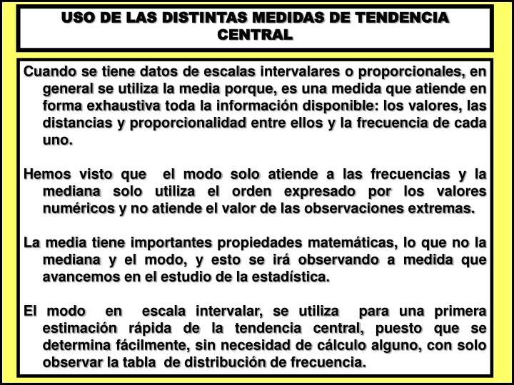 USO DE LAS DISTINTAS MEDIDAS DE TENDENCIA CENTRAL