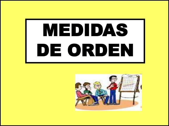 MEDIDAS DE ORDEN
