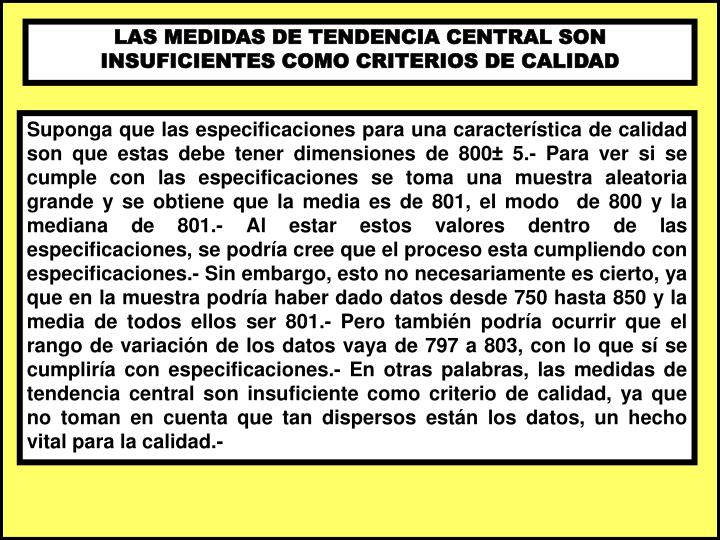 LAS MEDIDAS DE TENDENCIA CENTRAL SON INSUFICIENTES COMO CRITERIOS DE CALIDAD
